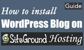 Cómo instalar el blog de WordPress en SiteGround & # 8211; Guía completa